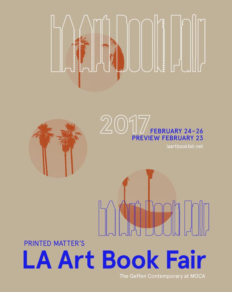Printed Matter's // LA ART BOOK FAIR 2017