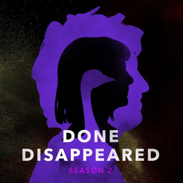 Done Disappeared Season 2 A True Crime Podcast  by John David Booter